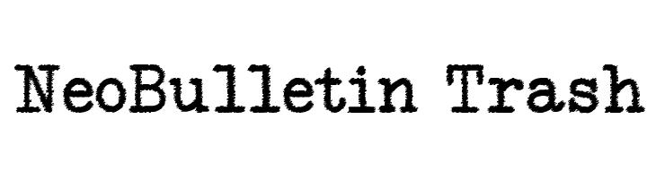 NeoBulletin Trash  Free Fonts Download