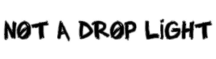 NOT A DROP LIGHT  नि: शुल्क फ़ॉन्ट्स डाउनलोड