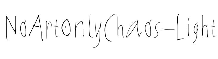 NoArtOnlyChaos-Light  Descarca Fonturi Gratis