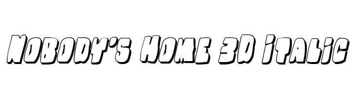 Nobody's Home 3D Italic Font