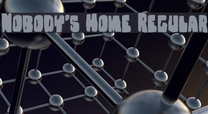 Nobody's Home Regular Fonte examples