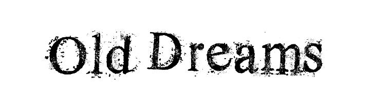 Old Dreams  Скачать бесплатные шрифты