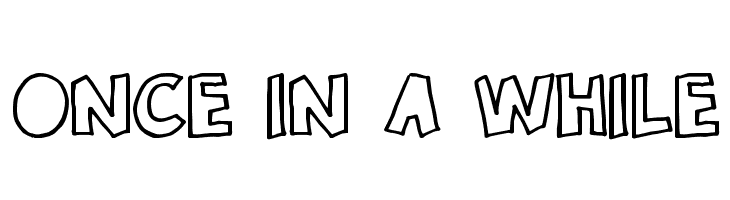 Once in a while Font