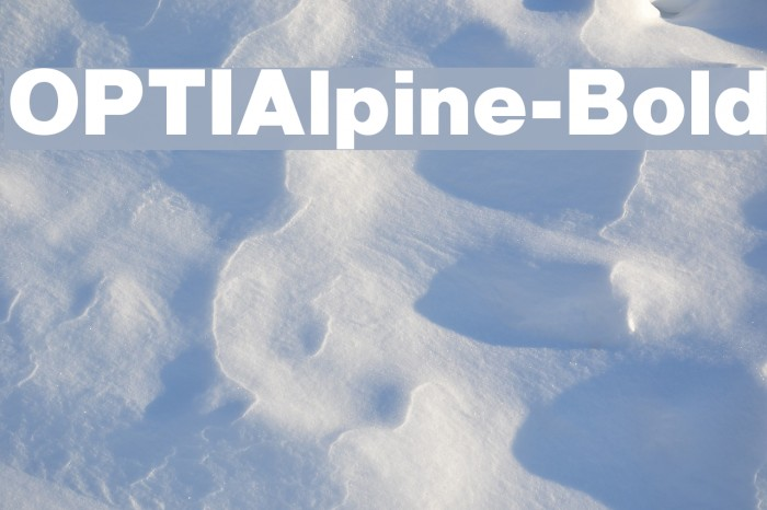 OPTIAlpine-Bold Font examples