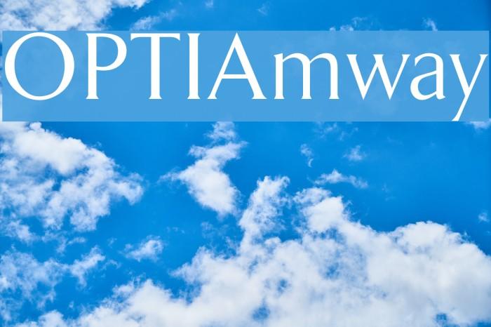 OPTIAmway Font examples