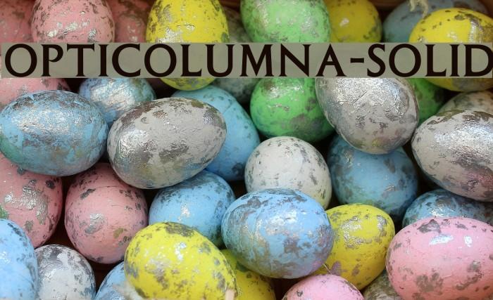 OPTIColumna-Solid Font examples
