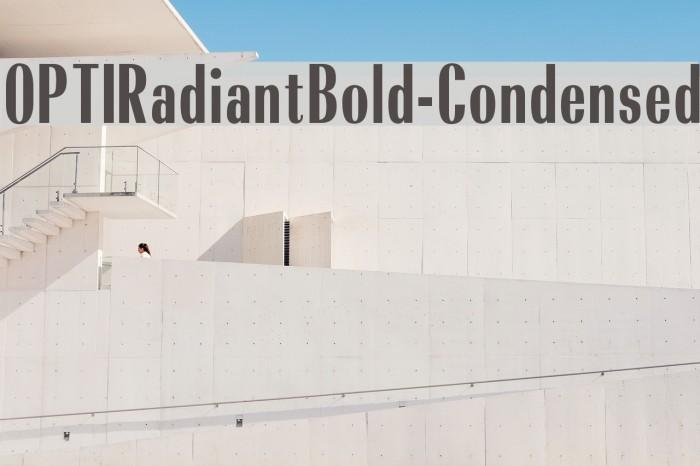 OPTIRadiantBold-Condensed फ़ॉन्ट examples