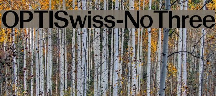 OPTISwiss-NoThree Font examples
