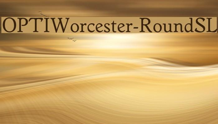 OPTIWorcester-RoundSL Font examples