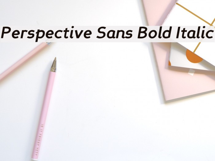 Perspective Sans Bold Italic Шрифта examples