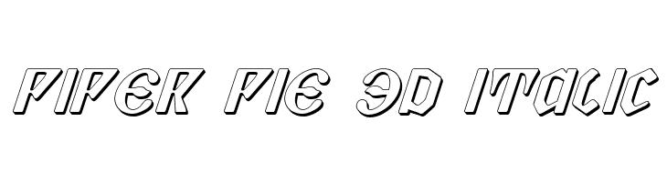 Piper Pie 3D Italic  नि: शुल्क फ़ॉन्ट्स डाउनलोड