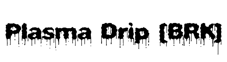 Plasma Drip [BRK]  नि: शुल्क फ़ॉन्ट्स डाउनलोड