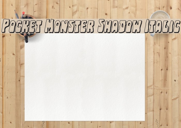 Pocket Monster Shadow Italic Polices examples