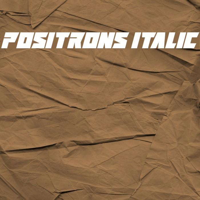 Positrons Italic Fonte examples