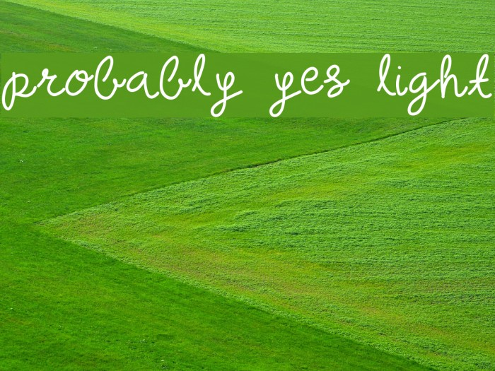 probably yes light Font examples