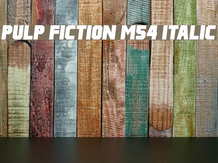 Pulp Fiction M54 Italic Fonte examples