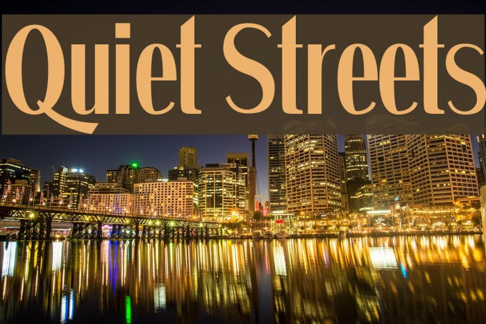 Quiet Streets Fonte examples