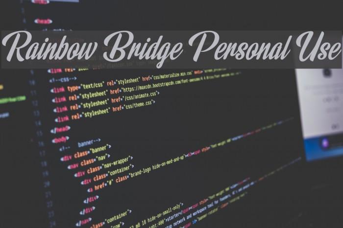 Rainbow Bridge Personal Use फ़ॉन्ट examples