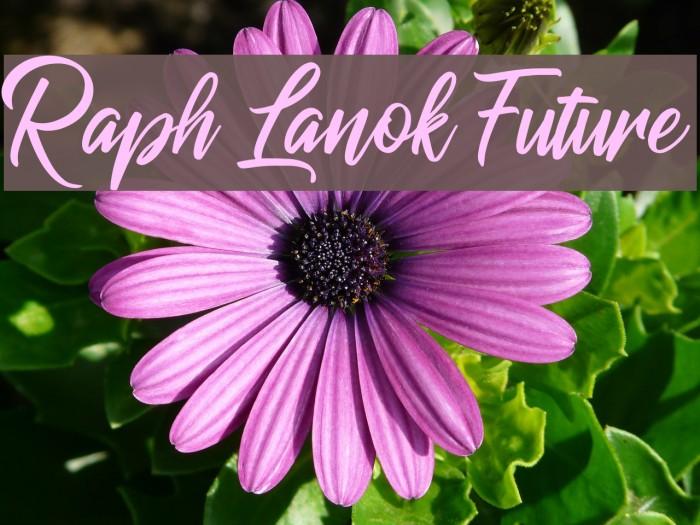 Raph Lanok Future Font examples