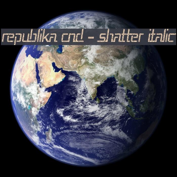 Republika Cnd - Shatter Italic Font examples