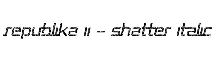 Republika II - Shatter Italic  नि: शुल्क फ़ॉन्ट्स डाउनलोड