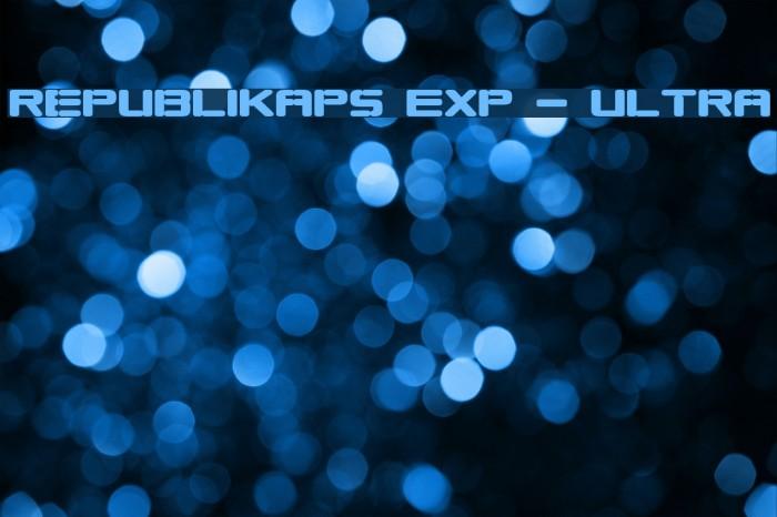 Republikaps Exp - Ultra Font examples