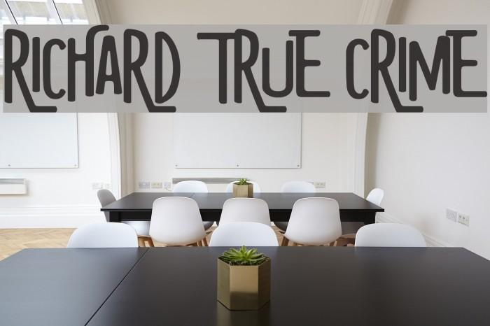 RICHARD TRUE CRIME Font examples