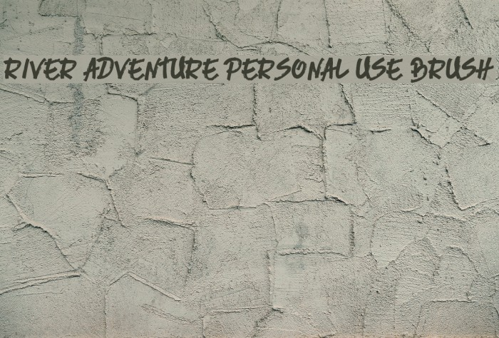 River Adventure Personal Use Brush Font examples