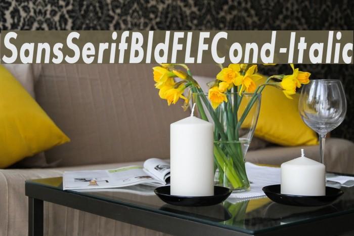 SansSerifBldFLFCond-Italic Fonte examples