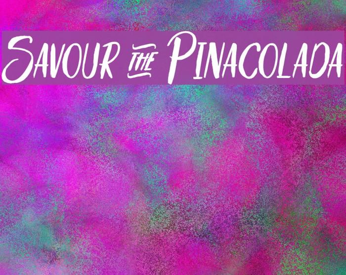 Savour&Pinacolada Schriftart examples