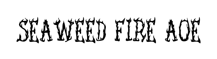Seaweed Fire AOE  Free Fonts Download