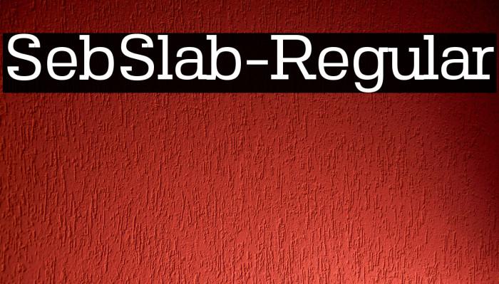 SebSlab-Regular Schriftart examples