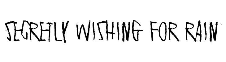 Secretly wishing for rain Font