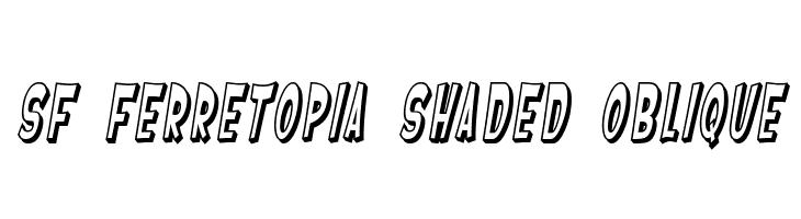 SF Ferretopia Shaded Oblique  Free Fonts Download