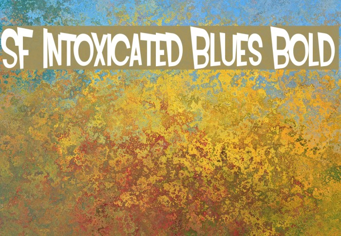 SF Intoxicated Blues Bold Fonte examples