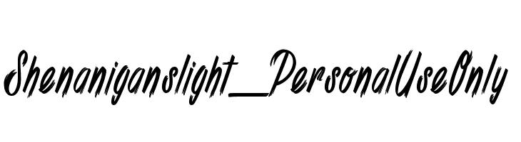 Shenanigans light_PersonalUseOnly  Descarca Fonturi Gratis