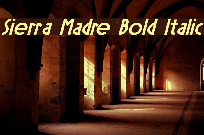 Sierra Madre Bold Italic Fonte examples