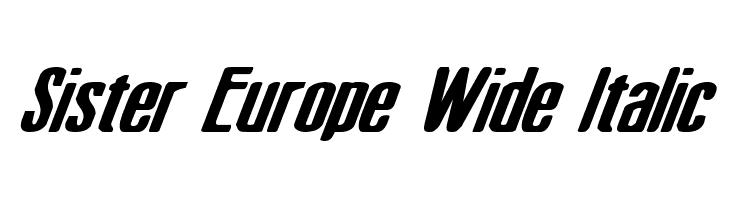Sister Europe Wide Italic  baixar fontes gratis