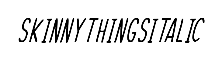 Skinny Things Italic  Free Fonts Download