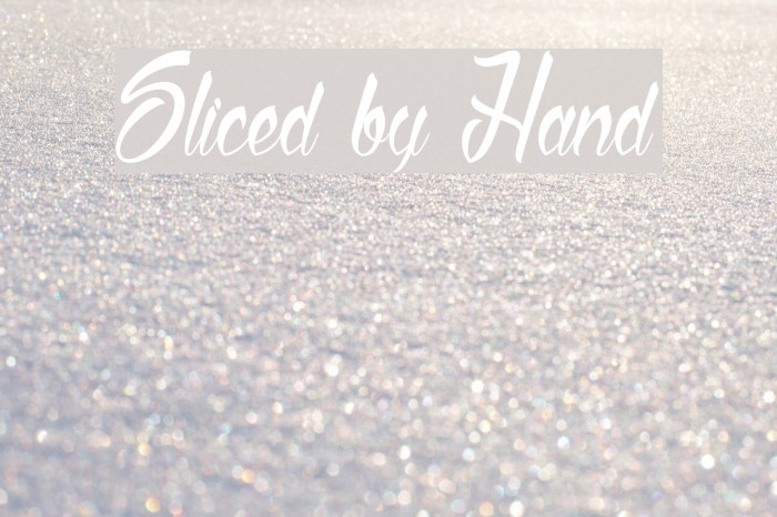 Sliced by Hand Schriftart examples