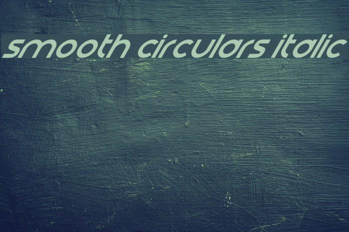 Smooth Circulars Italic Font examples