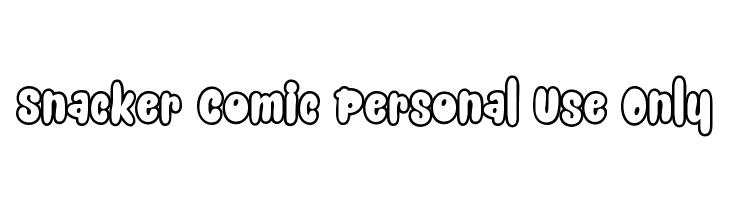 Snacker Comic Personal Use Only  Descarca Fonturi Gratis