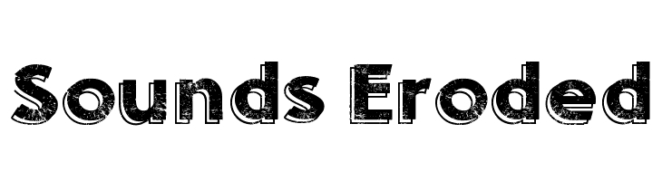 Sounds Eroded  Free Fonts Download