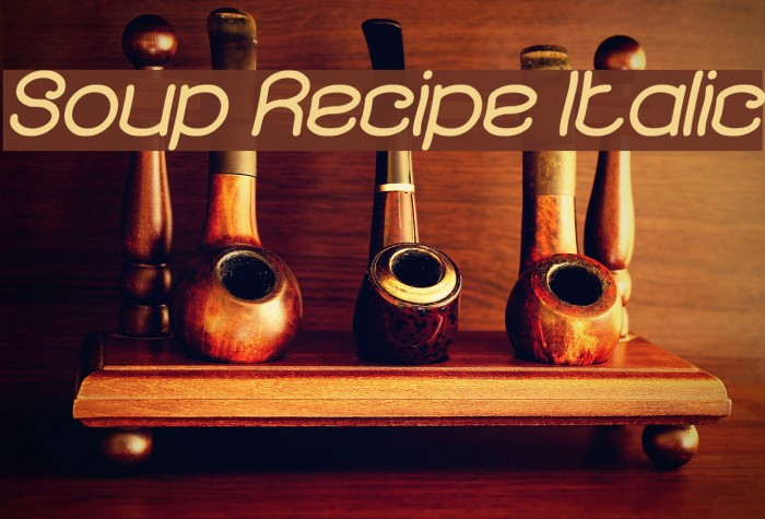 Soup Recipe Italic Font examples
