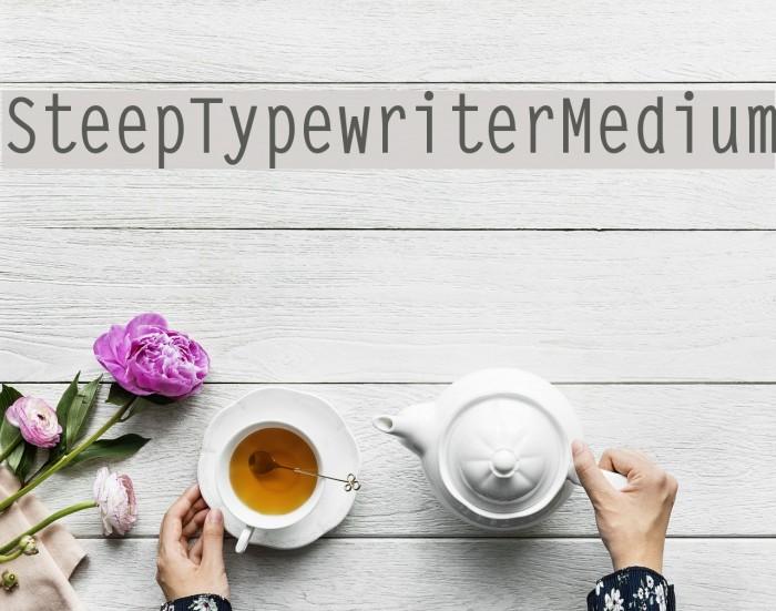 SteepTypewriterMedium फ़ॉन्ट examples