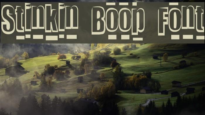 Stinkin Boop Font फ़ॉन्ट examples