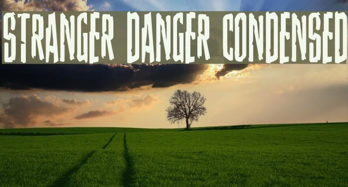 Stranger Danger Condensed Font examples