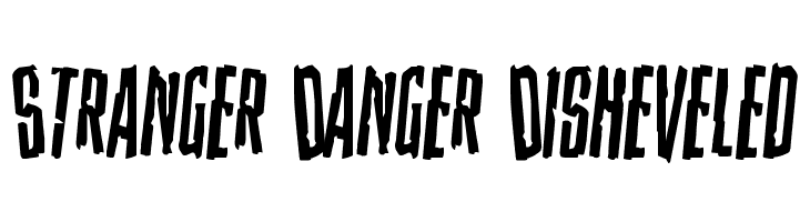 Stranger Danger Disheveled  Free Fonts Download