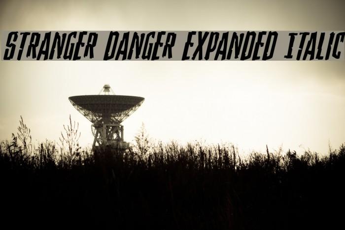 Stranger Danger Expanded Italic Font examples