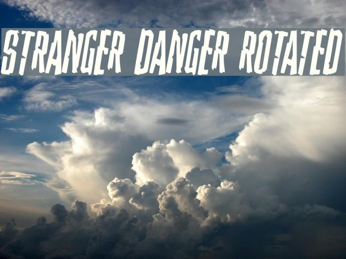 Stranger Danger Rotated Font examples